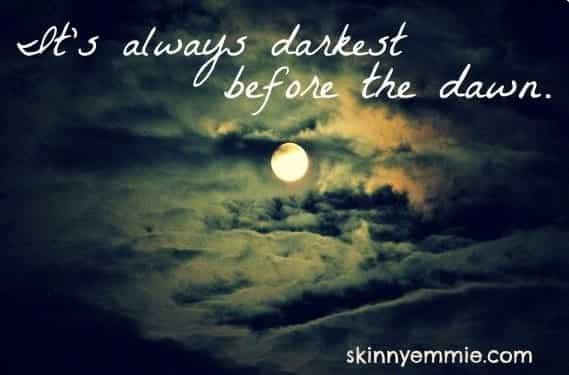 darkest before dawn quote
